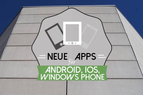 Beste_Apps_neu_Android_iOS_Windows