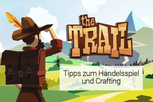 the_trail_app_tipps_crafting_handel